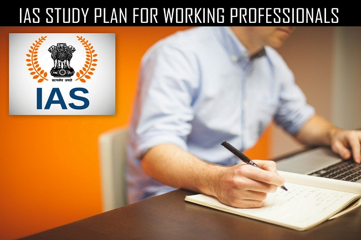 IAS Study Plan For Working Professionals