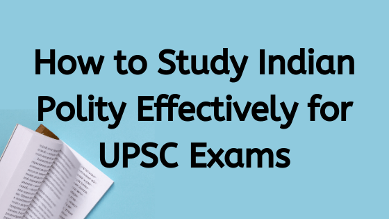 How to Study Indian Polity for UPSC Exams