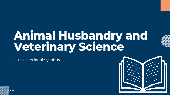 Animal Husbandry and Veterinary Science syllabus for upsc