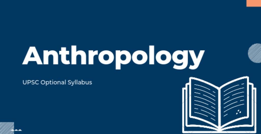 Anthropology Optional Syllabus