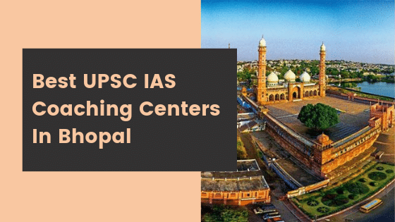 Best UPSC IAS Coaching Centers In Bhopal