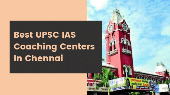 Best UPSC IAS Coaching Centers In Chennai