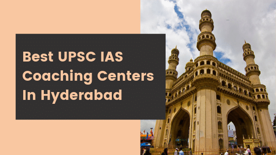Best UPSC IAS Coaching Centers In Hyderabad