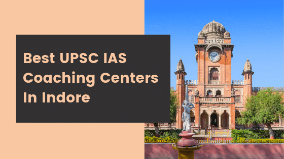 Best UPSC IAS Coaching Centers In Indore