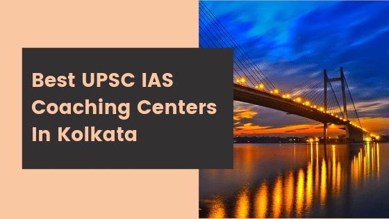 Best UPSC IAS Coaching Centers In Kolkata
