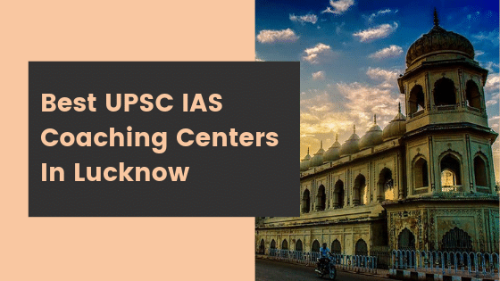 Best UPSC IAS Coaching Centers In Lucknow