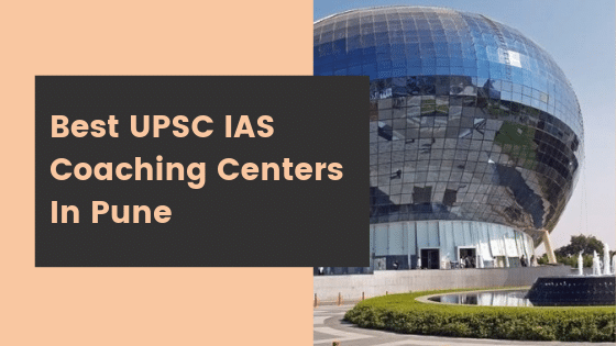 Best UPSC IAS Coaching Centers In Pune