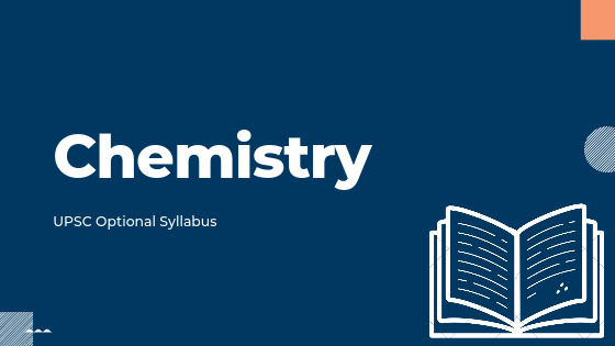 Chemistry syllabus for upsc