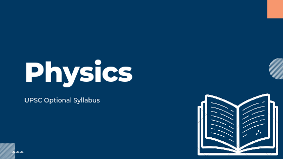 Physics syllabus for UPSC