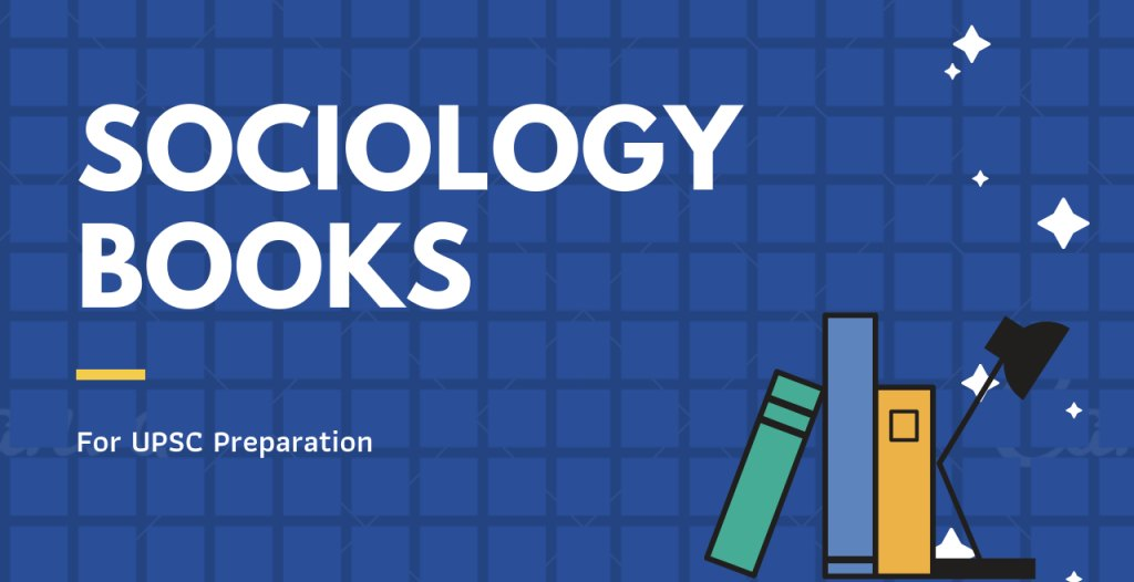 Books for Sociology Optional: All You Need to Know to Master UPSC 2021 Optional