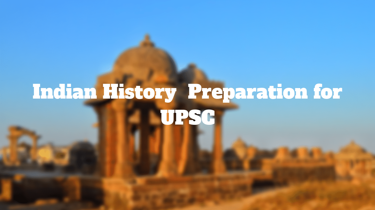 how to prepare for Indian history for upsc