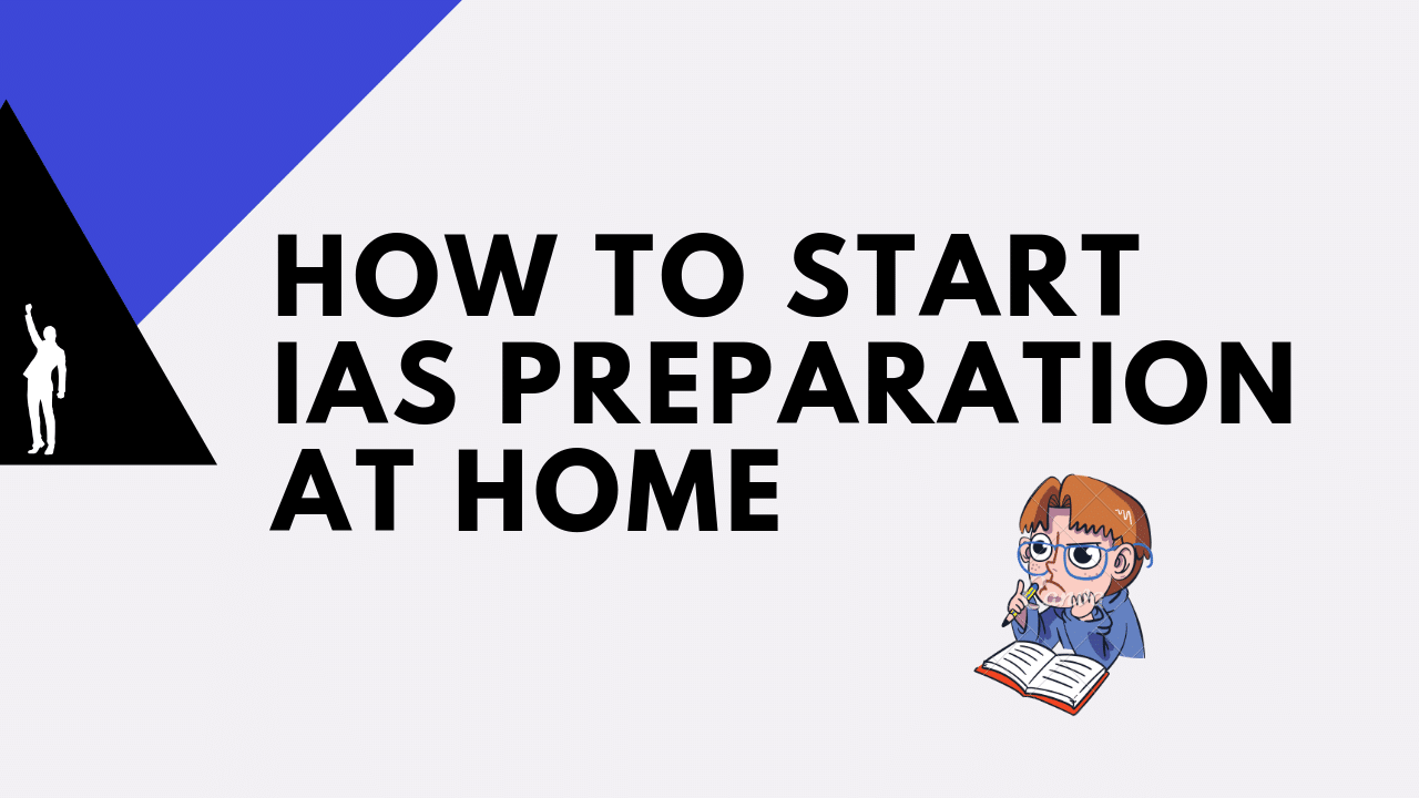How to start ias preparation at home