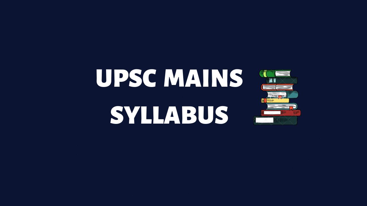 UPSC mains syllabus