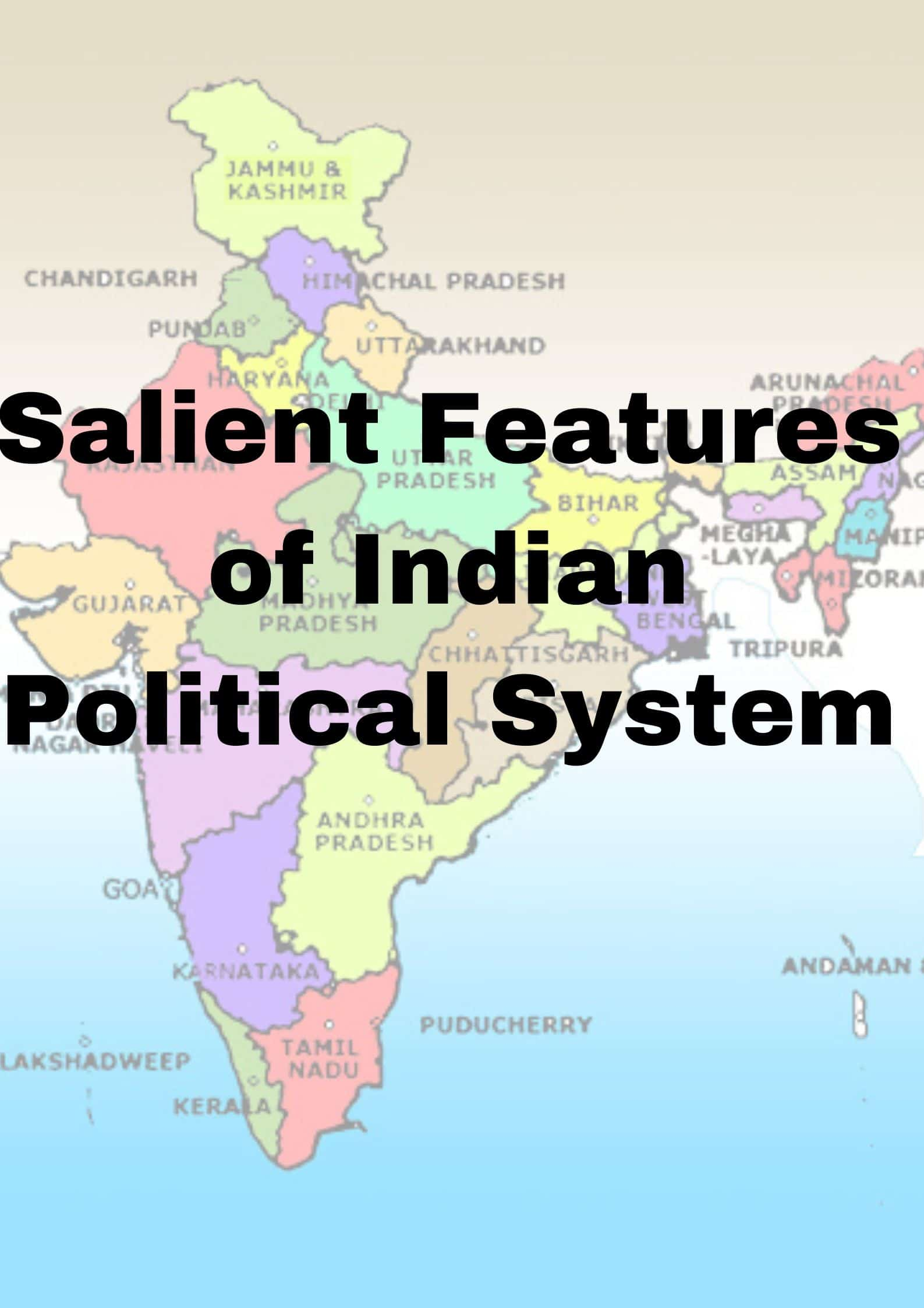 Salient features of indian political system